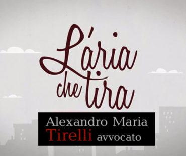 L'avvocato Alexandro Maria Tirelli intervistato alla trasmissione Aria che tira su La 7